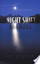 Night Shift Agendas