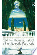 CBT for Those at Risk of a First Episode Psychosis Book