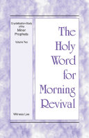 The Holy Word for Morning Revival - Crystallization-study of the Minor Prophets, Vol 2