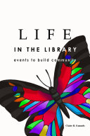 LIFE in the Library  Events to Build Community