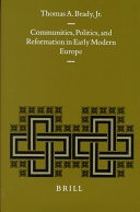 Communities  Politics  and Reformation in Early Modern Europe