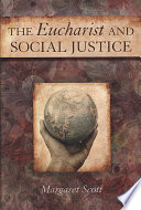 Eucharist And Social Justice The