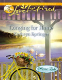 Longing for Home  Mills   Boon Love Inspired   Mirror Lake  Book 4