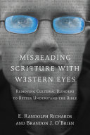 Misreading Scripture with Western Eyes: Removing Cultural Blinders ...