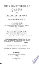 The Commentaries of Gaius and Rules of Ulpian Book