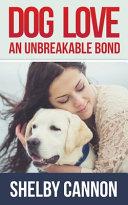 Dog Love - An Unbreakable Bond