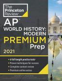 Princeton Review AP World History  Modern Premium Prep 2021 Book