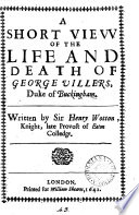 A Short View of the Life and Death of George Villers, Duke of Buckingham