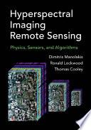 Hyperspectral Imaging Remote Sensing  : Physics, Sensors, and Algorithms