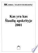 Kas yra kas Šiauliu̜ apskrityje 2001