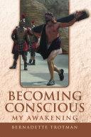 Becoming Conscious   My Awakening