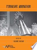 Pervasive Animation