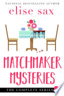 Matchmaker Mysteries Series The Complete Series