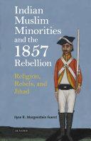 Indian Muslim Minorities and the 1857 Rebellion Pdf/ePub eBook