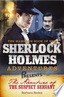 Mammoth Books presents The Adventure of the Suspect Servant