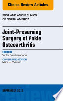 Joint Preserving Surgery of Ankle Osteoarthritis  an Issue of Foot and Ankle Clinics