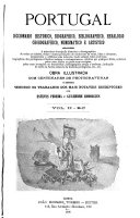 Portugal; diccionario historico, biographico, bibliographico, heraldico, chorographico, numismatico e artistico