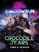 Shadowrun  Crocodile Tears