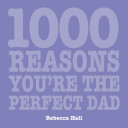 1000 Reasons You re the Perfect Dad