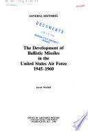 The Development of Ballistic Missiles in the United States Air Force  1945 1960