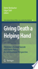 Giving Death a Helping Hand  : Physician-Assisted Suicide and Public Policy. An International Perspective