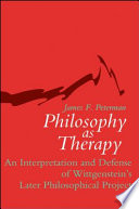 Philosophy as Therapy, An Interpretation and Defense of Wittgenstein's Later Philosophical Project by James F. Peterman PDF