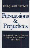 Persuasions and Prejudices