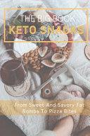 The Big Book Of Keto Snacks Book