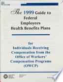Guide to Federal Employees Health Benefits Plans for Individuals Receiving Compensation from the Office of Workers  Compensation Programs  OWCP   Book