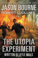 Robert Ludlum's (TM) The Utopia Experiment Pdf/ePub eBook