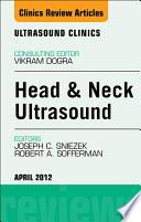 Head Neck Ultrasound An Issue Of Ultrasound Clinics E Book Book PDF