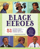 Black Heroes  A Black History Book for Kids