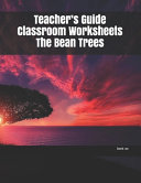 Teacher s Guide Classroom Worksheets The Bean Trees Book
