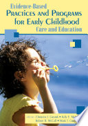 Evidence Based Practices and Programs for Early Childhood Care and Education