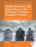 Gender Feminism And Queer Theory In The Self Study Of Teacher Education Practices