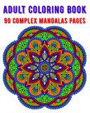 Adult Coloring Book 90 Complex Mandalas Pages