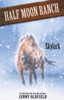 Horses Of Half Moon Ranch: 17: Skylark