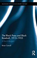 The Black Press and Black Baseball  1915 1955
