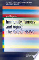 Immunity  Tumors and Aging  The Role of HSP70