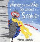 Where Do the Bugs Go When it Snows