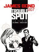James Bond  Trouble Spot
