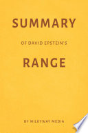 Summary of David Epstein   s Range by Milkyway Media