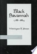 Black Savannah, 1788–1864