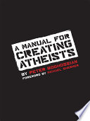 """A Manual for Creating Atheists"" by Peter Boghossian, Michael Shermer"