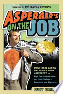 """""""Asperger's on the Job: Must-have Advice for People with Asperger's Or High Functioning Autism, and Their Employers, Educators, and Advocates"""" by Rudy Simone, Temple Grandin"""