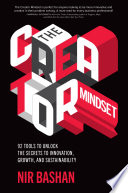The Creator Mindset  92 Tools to Unlock the Secrets to Innovation  Growth  and Sustainability