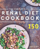 The Complete Renal Diet Cookbook Book