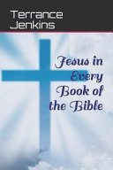 Jesus in Every Book of the Bible Book