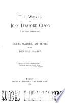 The Works of John Trafford Clegg   Th  Owd Weighver