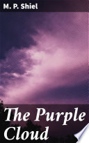 """The Purple Cloud"" by M. P. Shiel"